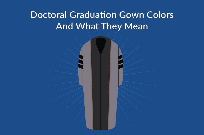 :doctoral graduation gown colors and what they mean graphic