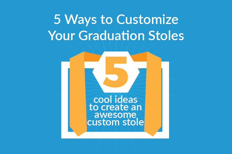 5 ways to customize your graduation stoles