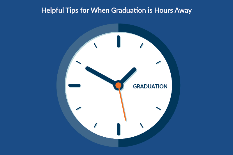 """""""helpful tips for when graduation is hours away"""" clock graphic"""