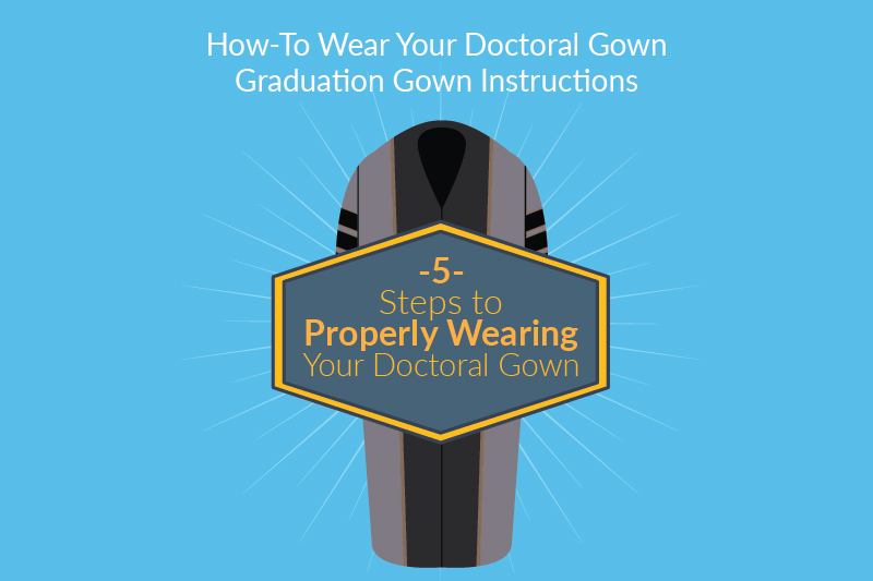 5 steps to wear doctoral gown
