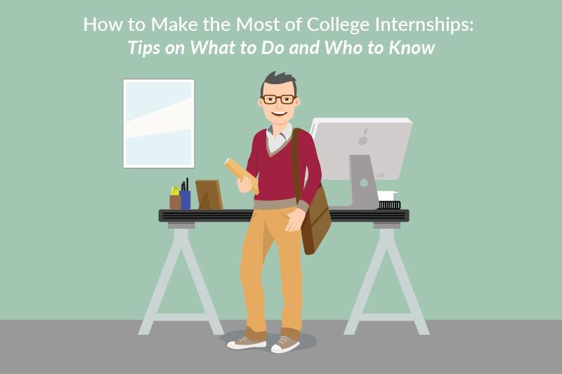 make the most college internships