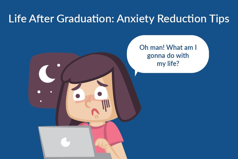 reduce anxiety after graduation